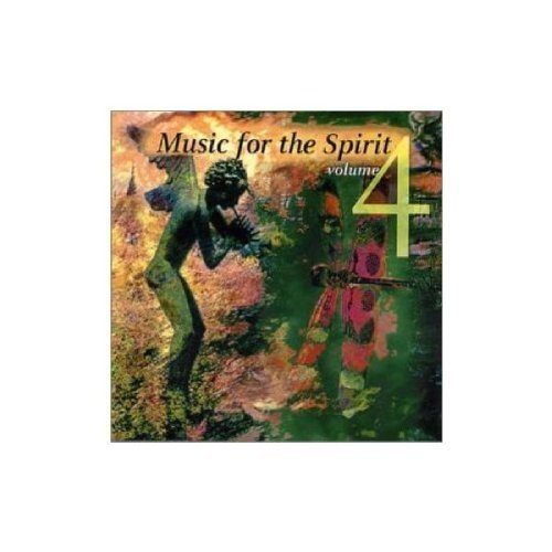 Music For The Spirit Vol. 4 Music For The Spirit Music For The Spirit