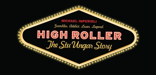 High Roller Stur Ungar Story Imperiolli Michael R