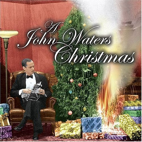 John Waters John Waters Christmas Explicit Version