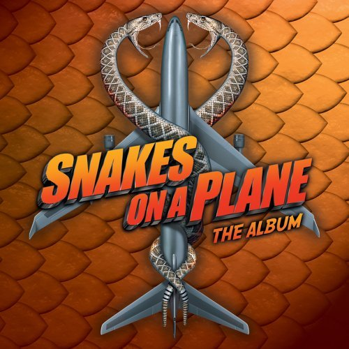Snakes On A Plane Album Soundtrack Explicit Version