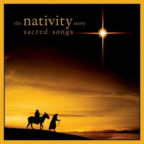 Nativity Story Sacred Songs Soundtrack
