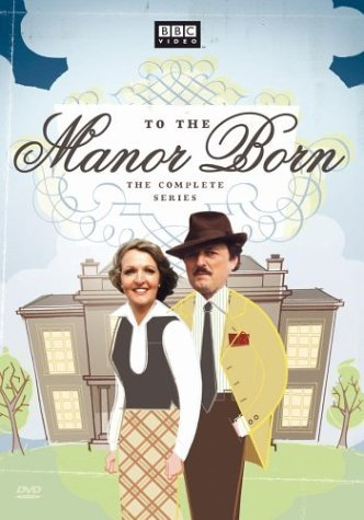 To The Manor Born Complete Series Clr Nr