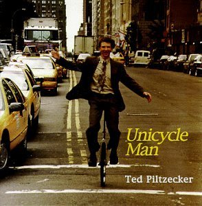 Ted Piltzecker Unicycle Man