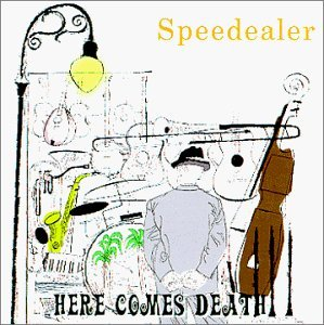 Speedealer Here Comes Death