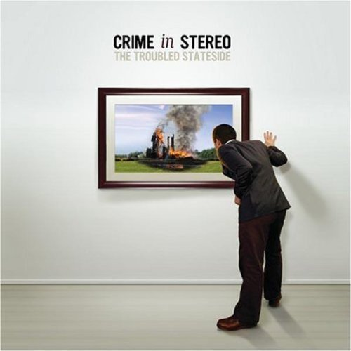 Crime In Stereo Troubled Stateside