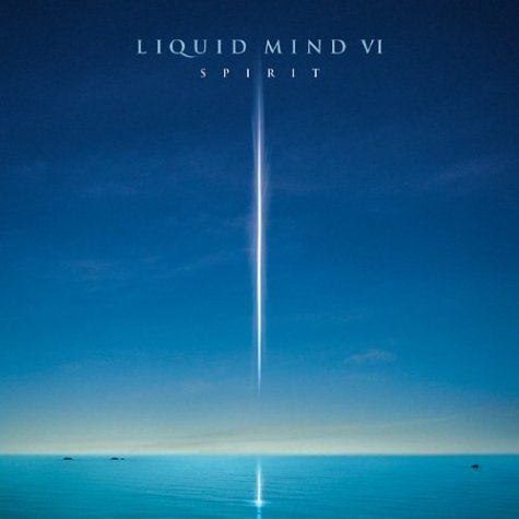 Liquid Mind Vol. 6 Spirit