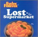 Evelyn Forever Lost In The Supermarket