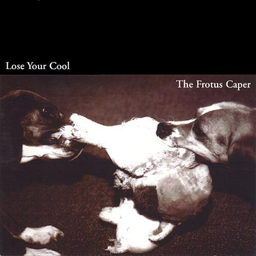 Frotus Caper Lose Your Cool Local