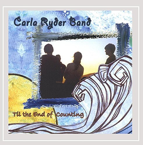 Carla Ryder Band Til The End Of Counting