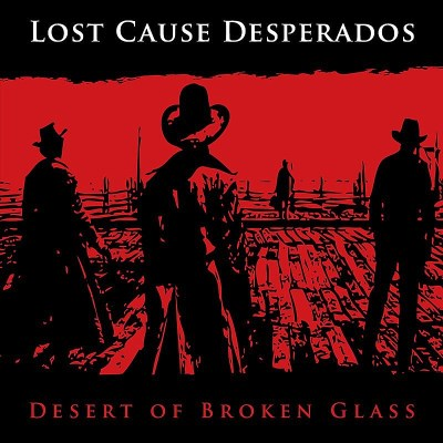 Lost Cause Desperados Desert Of Broken Glass Local