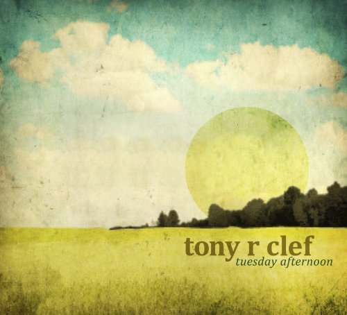 Tony R Clef Tuesday Afternoon