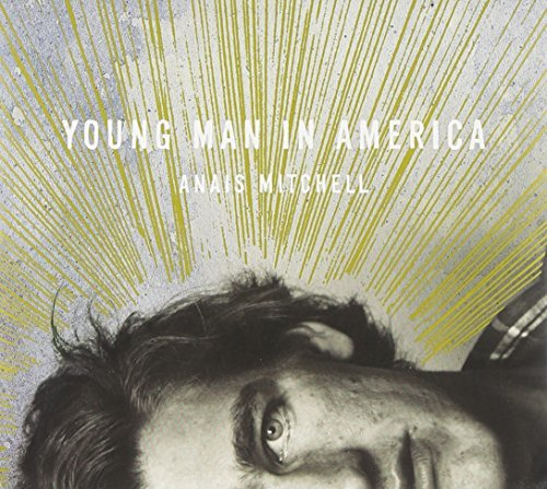 Anais Mitchell Young Man In America Deluxe Ed.