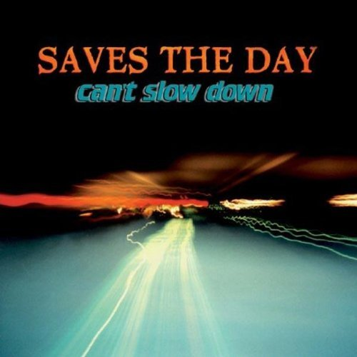 Saves The Day Can't Slow Down