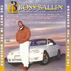 D Shot Presents Boss Ballin D Shot Presents Boss Ballin Co D Shot Spice 1 Mac Malt Sean T Down R.B.L. Posse C Bo E 40