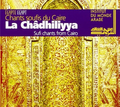 La Chadhiliyya Sufi Chants From Cairo