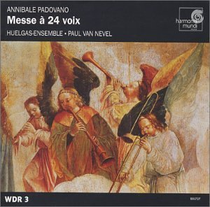 Annibale Padovano Mass For 24 Voices Van Nevel Huelgas Ens