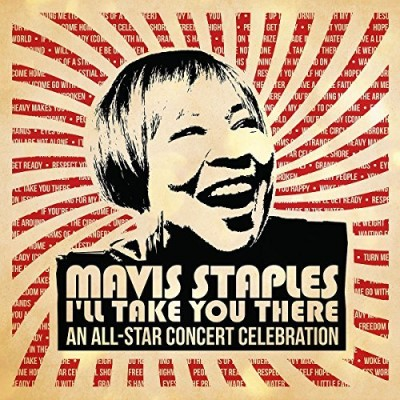 Mavis Staples I'll Take You There An All Star Concert Celebration