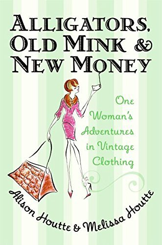Houtte Alison Alligators Old Mink And New Money One Woman's Ad