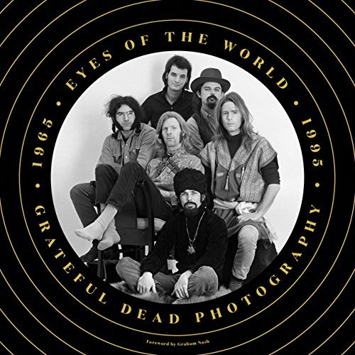 Jay Blakesberg Eyes Of The World Grateful Dead Photography 1965 1995