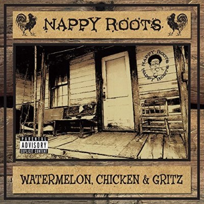 Nappy Roots Watermelon Chicken & Grits 2lp