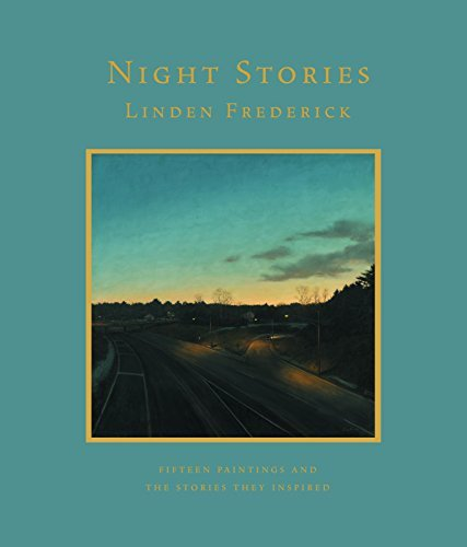 Linden Frederick Night Stories Fifteen Paintings And The Stories They Inspired