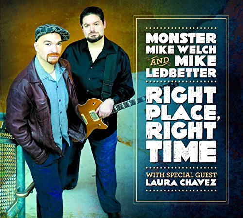 Monster Mike Welch & Mike Ledbetter Right Place Right Time