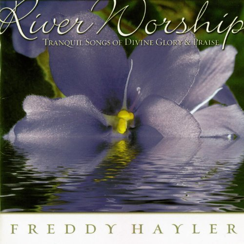 Freddy Hayler River Worship