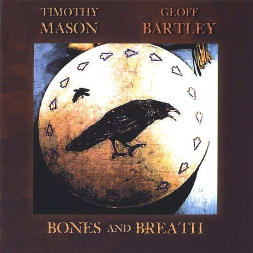 Timothy Mason & Geoff Bartley Bones & Breath