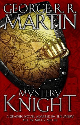 George R.R. Martin The Mystery Knight A Graphic Novel