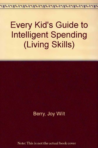 Joy Wilt Berry Every Kid's Guide To Intelligent Spending (living