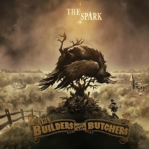 The Builders & The Butchers The Spark