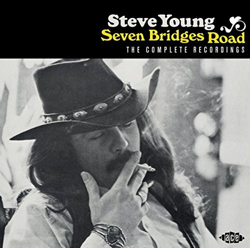 Steve Young Seven Bridges Road Complete Recordings