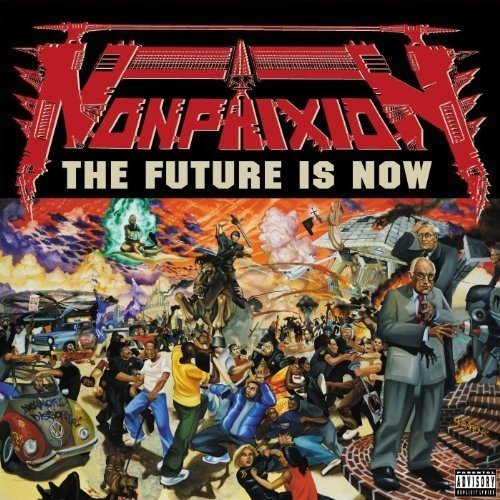 Non Phixion Future Is Now