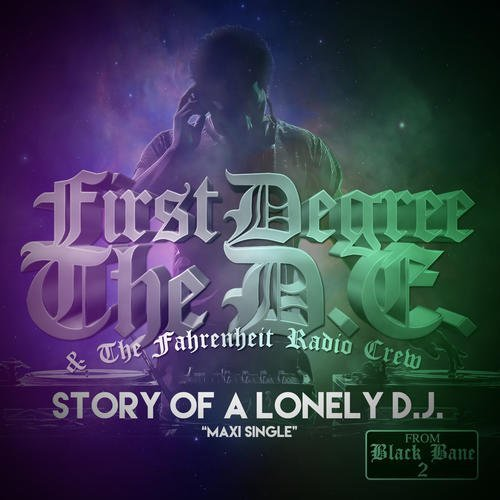 First Degree The D.E. & The Fahrenheit Radio Crew Story Of A Lonely Dj