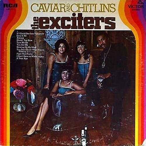Exciters Caviar & Chitlins