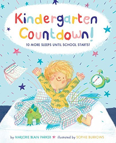 Marjorie Blain Parker Kindergarten Countdown! 10 More Sleeps Until School Starts!