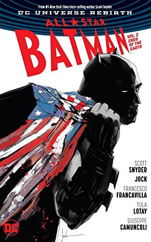 Scott Snyder All Star Batman Vol. 2 Ends Of The Earth (rebirth)