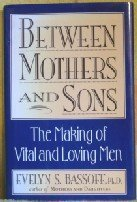 Evelyn S. Bassoff Between Mothers And Sons The Making Of Vital And