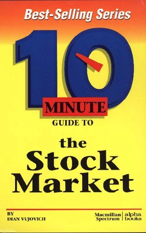 Dian Vujovich 10 Minute Guide To The Stock Market