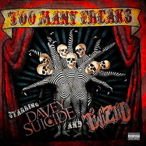 Davey Suicide Twiztid Too Many Freaks Explicit Version