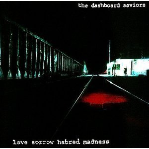 The Dashboard Saviors Love Sorrow Hatred Madness
