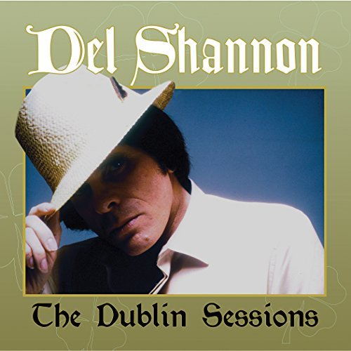 Del Shannon Ireland Sessions