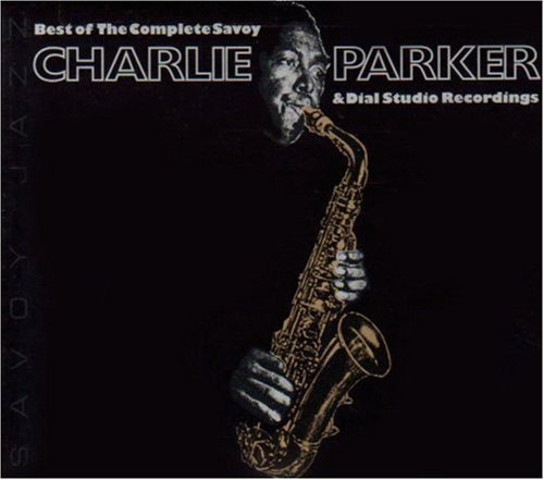 Charlie Parker Best Of Complete Savoy & Dial