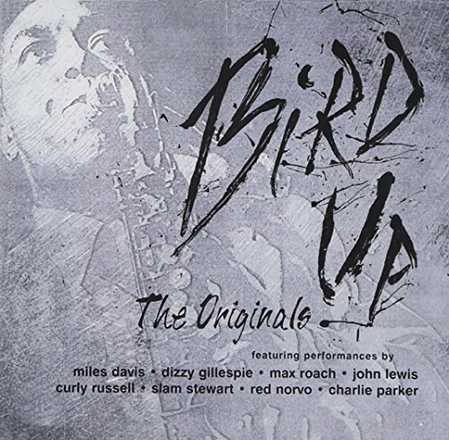 Bird Up Originals Bird Up Originals Davis Gillespie Lewis Parker