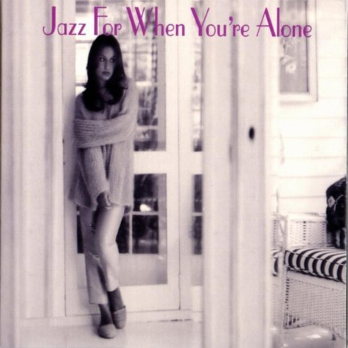 Jazz For When You're Alone Jazz For When You're Alone 2 CD