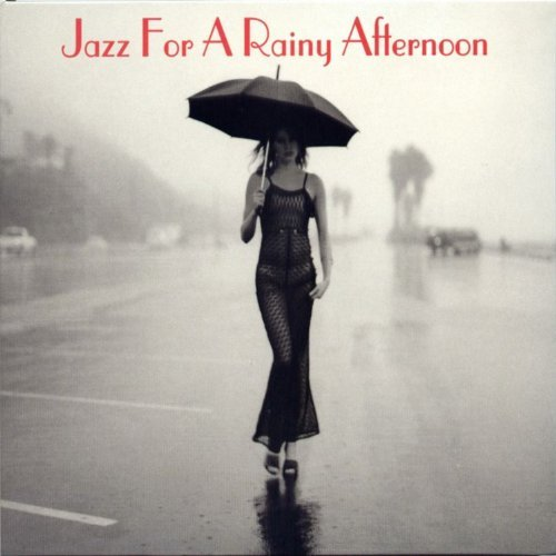 Jazz For A Rainy Afternoon Jazz For A Rainy Afternoon 2 CD