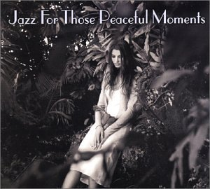 Jazz For Peaceful Moments Jazz For Peaceful Moments 2 CD