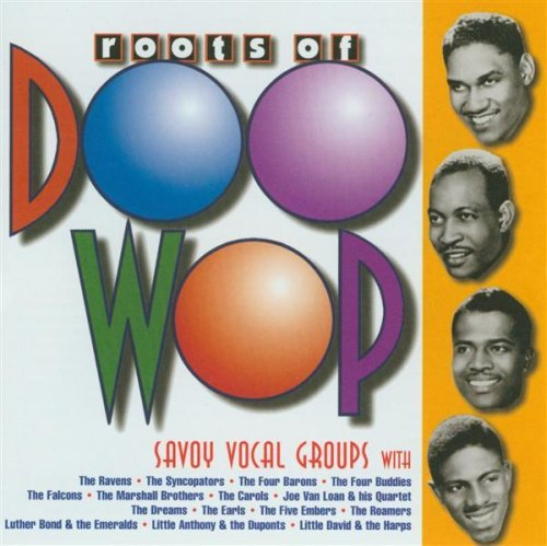 Roots Of Doo Wop Roots Of Doo Wop Ravens Four Buddies Falcons