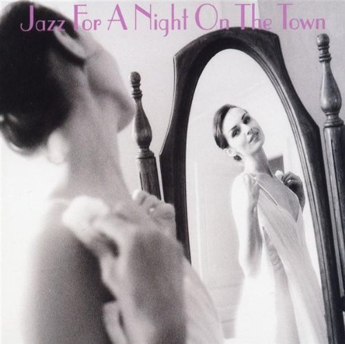 Jazz For A Night On The Town Jazz For A Night On The Town 2 CD