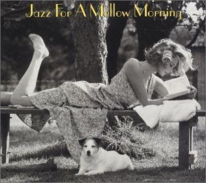 Jazz For A Mellow Morning Jazz For A Mellow Morning 2 CD